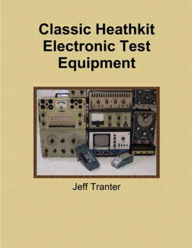 Classic Heathkit Electronic Test Equipment By Jeff Tranter