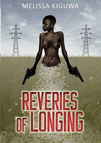 Reveries of Longing By Melissa Kiguwa