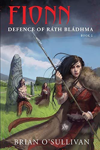 Fionn Defence of Rath Bladhma By Brian O'Sullivan