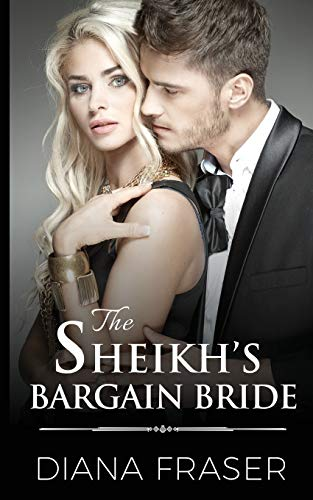 The Sheikh's Bargain Bride By Diana Fraser
