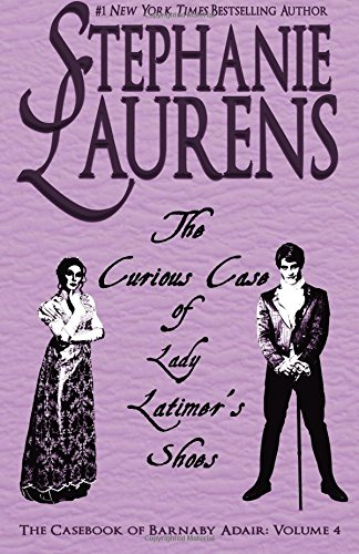 The Curious Case of Lady Latimer's Shoes By Stephanie Laurens
