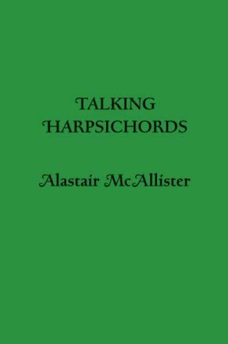 Talking Harpsichords By Alastair McAllister