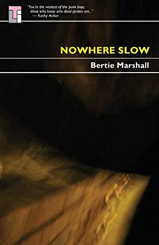 Nowhere Slow By Bertie Marshall
