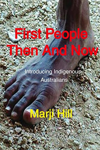 First People Then and Now By Marji Hill