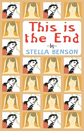 This is the End By Stella Benson