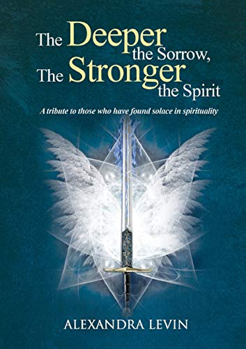 Deeper the Sorrow, The Stronger the Spirit By Alexandra Levin