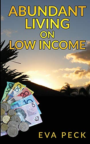 Abundant Living on Low Income By Eva Peck