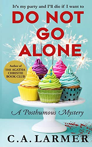 Do Not Go Alone By C a Larmer
