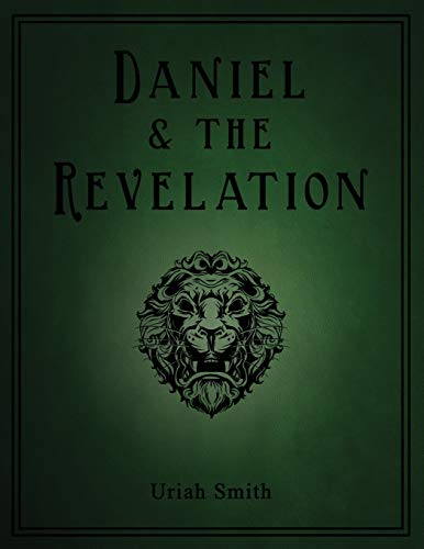 Daniel & the Revelation By Uriah Smith