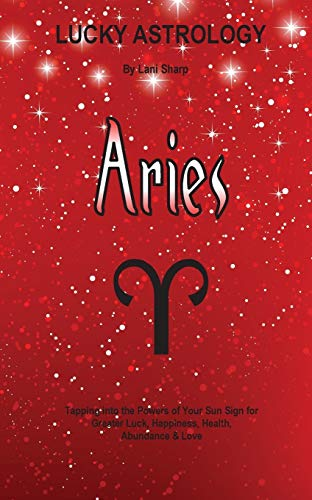 Lucky Astrology - Aries By Lani Sharp