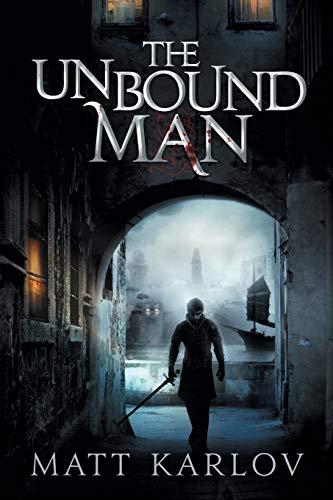 The Unbound Man By Matt Karlov