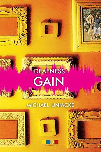 Deafness Gain By Michael Uniacke