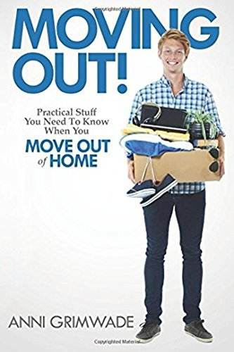 Moving Out!: Practical stuff you need to know when you move out of home by Anni Grimwade