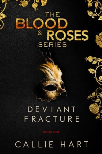 Blood & Roses Series Book One By Callie Hart