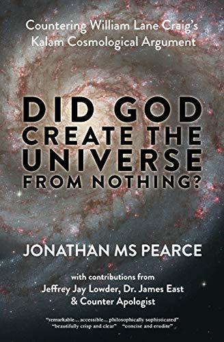 Did God Create the Universe from Nothing? By Jonathan MS Pearce