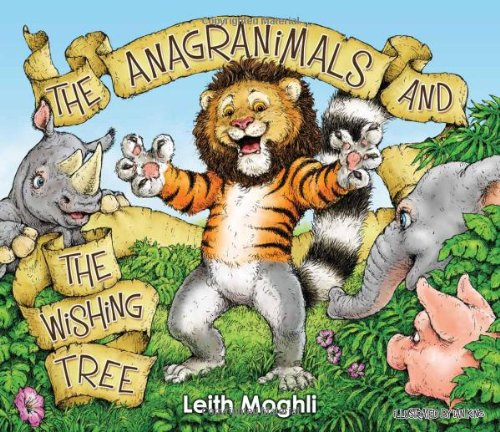The Anagranimals and the Wishing Tree by Leith Moghli