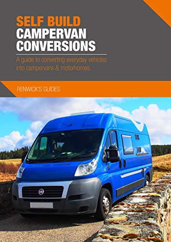 Self Build Campervan Conversions: A guide to converting everyday vehicles into campervans & motorhomes By Kenny Biggin