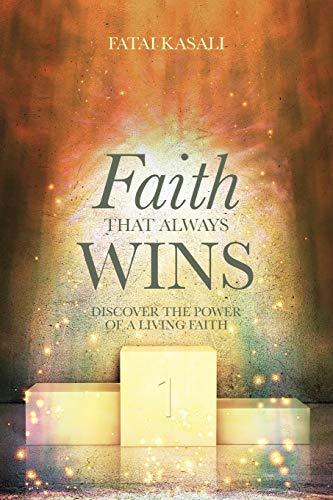 Faith That Always Wins By Fatai Kasali