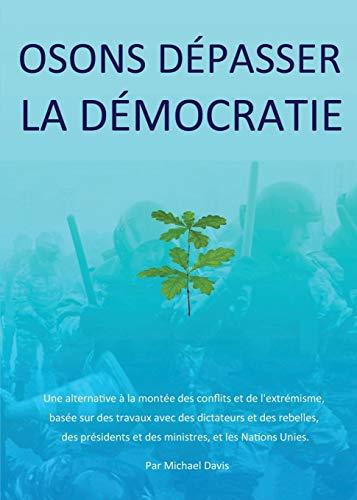 Osons Depasser La Democratie By Michael Davis