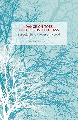 Dances on Toes in the Frosted Grass By Patricia E. Smith
