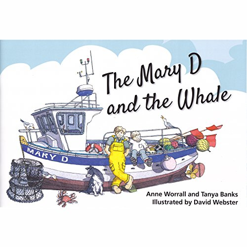 The Mary D and the Whale By Anne Worrall