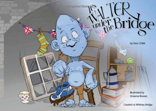It's Walter Under the Bridge by Dion Child