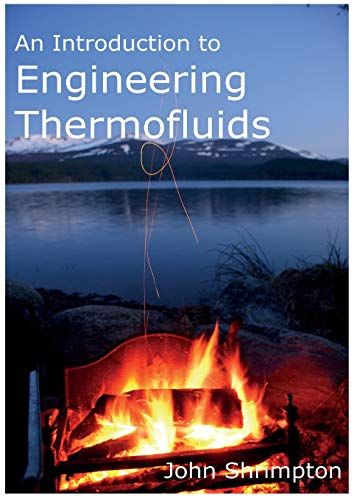 An Introduction to Engineering Thermofluids By Prof John S Shrimpton