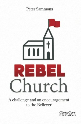 Rebel Church By Peter Sammons