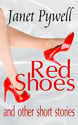 Red Shoes and other Short Stories By Janet Pywell
