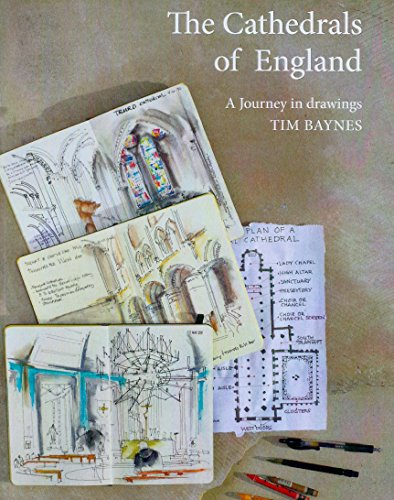 The Cathedrals of England: A journey in drawings By Tim Baynes