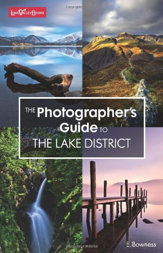 The Photographer's Guide to the Lake District By Ellen Bowness