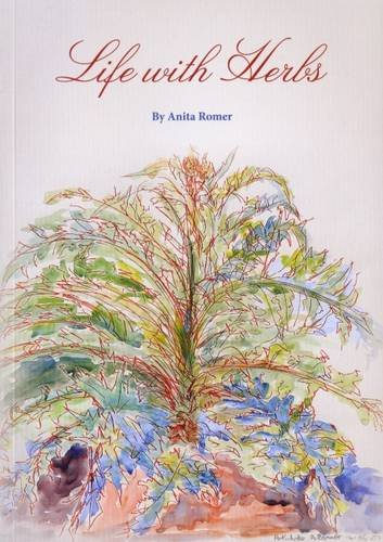 Life with Herbs By Anita Romer