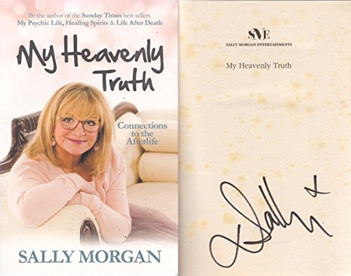My Heavenly Truth: Connections to the Afterlife by Sally Morgan