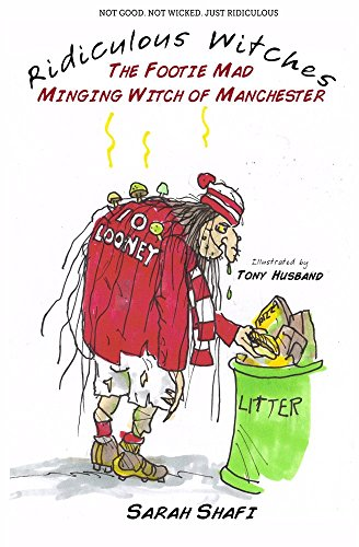 The Footie Mad Minging Witch of Manchester By Sarah Shafi