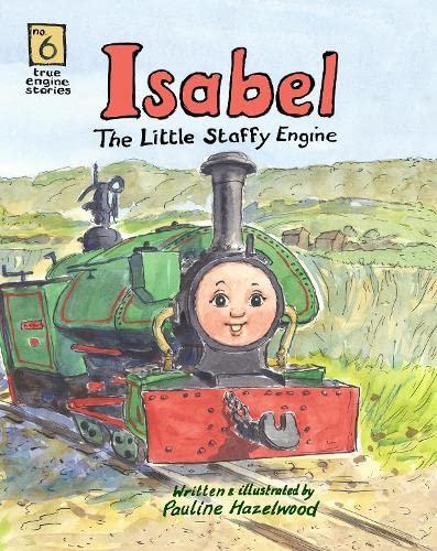 Isabel The Little Staffy Engine By Pauline Hazelwood