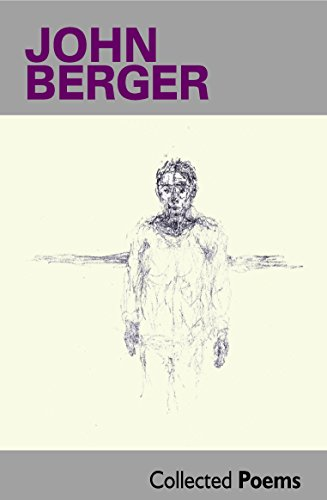 Collected Poems By John Berger