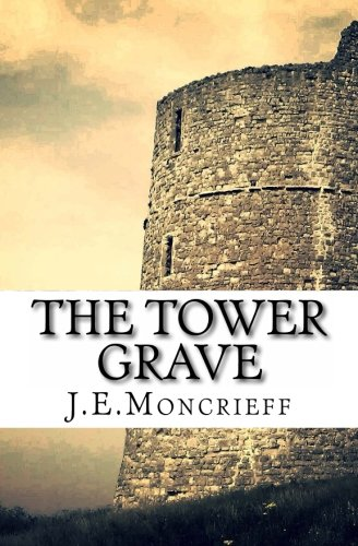 The Tower Grave By James Moncrieff