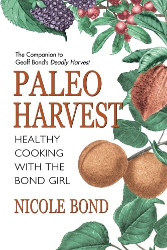 Paleo Harvest By Nicole Bond
