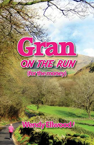 Gran on the Run By Wendy Ellwood