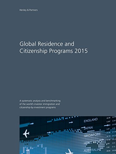 Global Residence and Citizenship Programs 2015 By Christian H Kalin (Henley and Partners Germany)