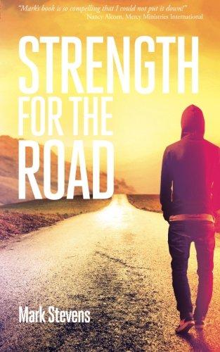 Strength for the Road By Mark Stevens