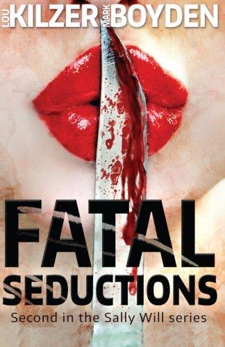 Fatal Seductions By Lou Kilzer