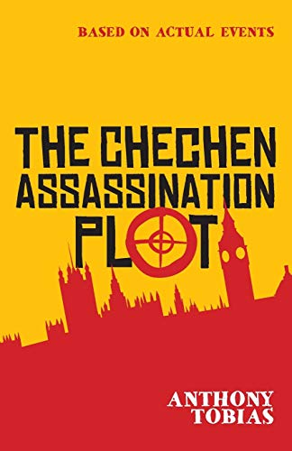 The Chechen Assassination Plot By Anthony Tobias