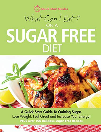What Can I Eat On A Sugar Free Diet? By Quick Start Guides