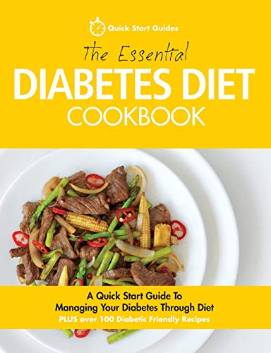 The Essential Diabetes Diet Cookbook By Quick Start Guides