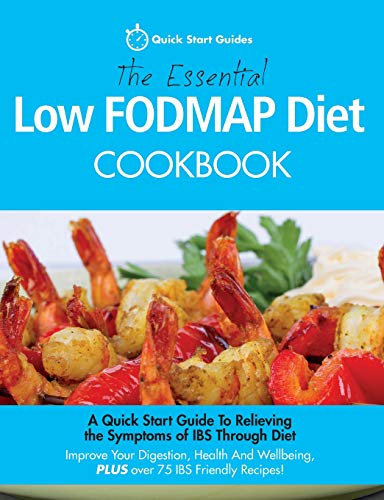 The Essential Low FODMAP Diet Cookbook By Quick Start Guides