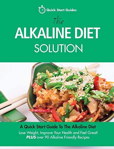 The Alkaline Diet Solution By Quick Start Guides