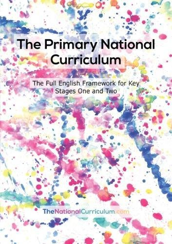 The Primary National Curriculum in England: Key Stage 1 and 2 Framework By Shurville Publishing