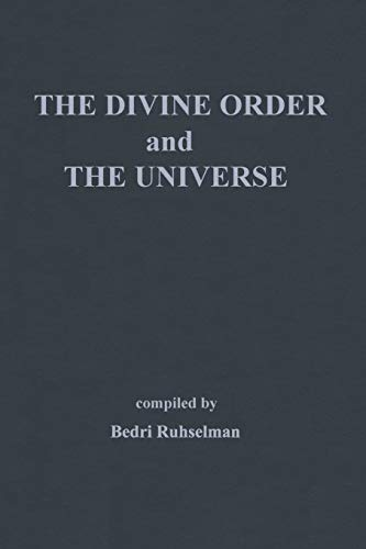 The Divine Order and the Universe By Bedri Ruhselman