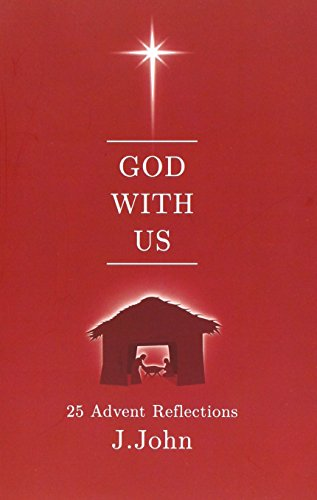 God with Us: 25 Advent Reflections by J. John